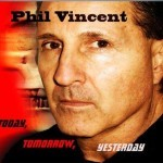 Album review: PHIL VINCENT – Today, Tomorrow, Yesterday