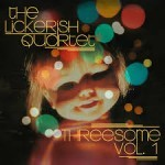 EP review: THE LICKERISH QUARTET – Threesome Vol. 1