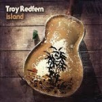 Album review: TROY REDFERN – Island