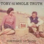 Album review: TOBY JEPSON & THE TRUTH – Ignorance Is Bliss
