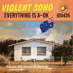 Album review: VIOLENT SOHO – Everything is A-OK