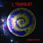 Album review: L.SHANKAR – Chepleeri Dream