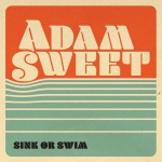 Album review: ADAM SWEET  – Sink Or Swim