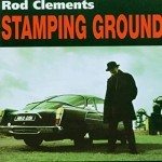 Album review: ROD CLEMENTS – Stamping Ground