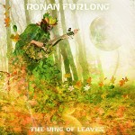 Album review: RONAN FURLONG – The King Of Leaves