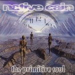 Feature: Albums that time forgot … NATIVE CAIN – The Primitive Soul