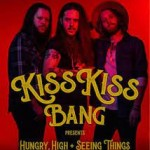 EP review: KISS KISS BANG – Hungry, High & Seeing Things