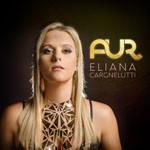 Album review: ELIANA CARGNELUTTI – Aur