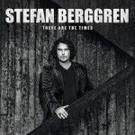 Album review: STEFAN BERGGREN – These Are The Times