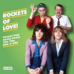 Album review: VARIOUS ARTISTS – Rockets Of Love! Power Pop Gems From The 70s, 80s & 90s