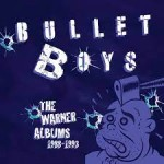 Album review: THE BULLETBOYS – The Warner Albums 1988-93 (3 CDs)