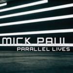 Album review: MICK PAUL – Parallel Lives