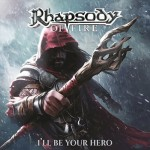 EP review : RHAPSODY OF FIRE – I'll Be Your Hero