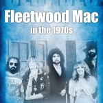 Book review: Decades – Fleetwood Mac in the 1970s by Andrew Wild