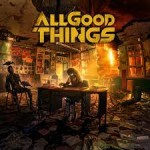 Album review: ALL GOOD THINGS – A Hope In Hell