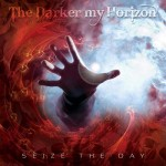 Album review: THE DARKER MY HORIZON – Seize The Day