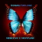Album review: RONAN FURLONG – Minerva's Meddling
