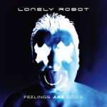Album review: LONELY ROBOT – Feelings Are Good