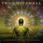 Album review: TONY MITCHELL – Church Of A Restless Soul