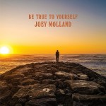 Album review: JOEY MOLLAND – Be True To Yourself