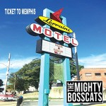 Album review: THE MIGHTY BOSSCATS – Ticket to Memphis