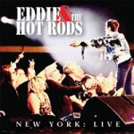 Album review: EDDIE & THE HOT RODS – New York Live