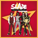Album review: SLADE – Come On Feel The Hitz: The Best Of Slade