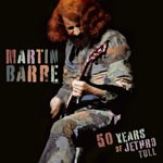 Album review: MARTIN BARRE – 50 Years Of Jethro Tull (2-CD)