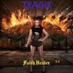 Album review: TRAGIK – Faith Healer