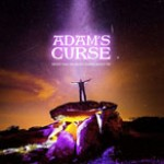 Album review: ADAM'S CURSE – What The Ancients Knew About Us