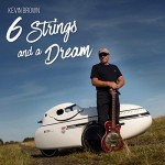 Album review: KEVIN BROWN – Six Strings And A Dream