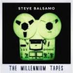Album review: STEVE BALSAMO – The Millennium Tapes