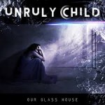 Album review: UNRULY CHILD – Our Glass House