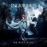Album review: INGLORIOUS- We Will Ride