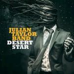 Album review: JULIAN TAYLOR BAND – Desert Star