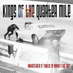 Album review: KINGS OF THE QUARTER MILE – Whatever It Takes Is What I've Got