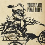 Album review: VINCENT FLATTS FINAL DRIVE – Back In The Saddle