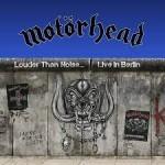 Album review: MOTORHEAD – Louder Than Noise… Live In Berlin