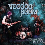 Album review: VOODOO ROOM – Tension City Blues