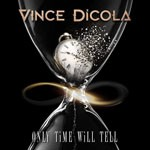 Album review: VINCE DICOLA – Only Time Will Tell