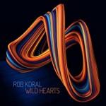 Album review: ROB KORAL – Wild Hearts