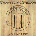 Album review: CHANTEL McGREGOR – Shed Sessions Volume One & Two