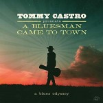 Album review: TOMMY CASTRO Presents A Bluesman Came To Town: A Blues Odyssey
