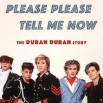 Book review: Please Please Tell Me Now – The Duran Duran Story by Stephen Davis