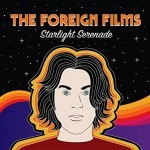 Album review: THE FOREIGN FILMS – Starlight Serenade