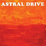 Album review: ASTRAL DRIVE – Astral Drive (Orange album)