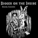 Album review: RACHEL FLOWERS – Bigger On The Inside