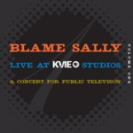 Blame Sally - Live At KVIE Studios