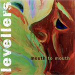 Levellers - Mouth To Mouth