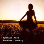 Mermaid Kiss - Another Country
